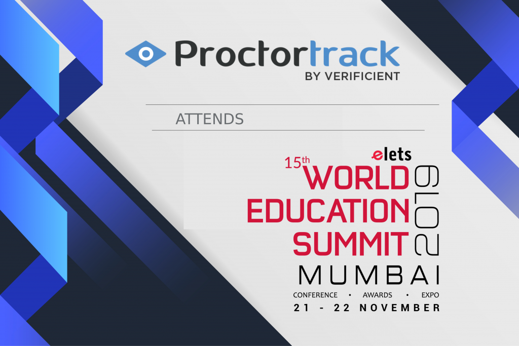 15th world education summit (WES )2019 Mumbai Proctortrack . Proctortrack offers Live remote proctoring with AI-enhanced automation.