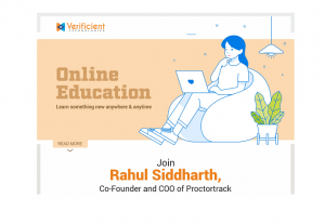 Join Rahul Siddharth, Co-founder and COO of Proctortrack, for a live webinar on how Proctortrack uses automation and live online remote proctoring