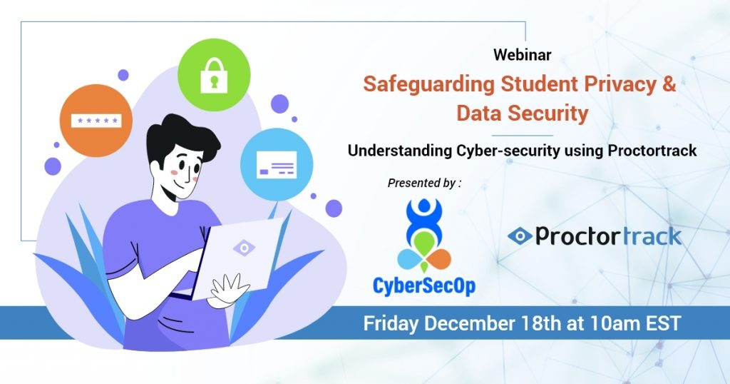 Webinar - Safeguarding Student Privacy & Data Security, presented by CyberSecOp