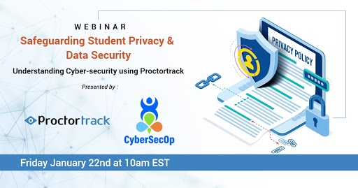 Webinar – Safeguarding Student Privacy & Data Security, presented by CyberSecOp